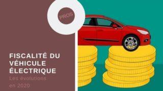 Fiscalité du véhicule électrique d'entreprise en 2020