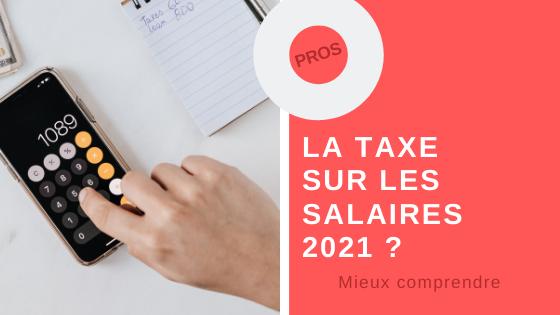Taxe sur les salaires 2021