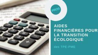 aides financières pour la transition écologique des TPE-PME